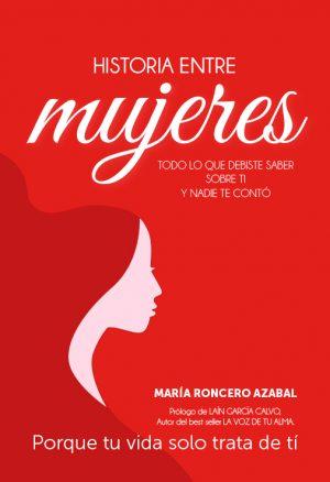 Libro Historia entre Mujeres María Roncero Azabal